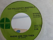 NEW CHRISTY MINSTRELS Where are you then You are always on my mind 71-0109