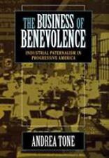 The Business of Benevolence: Industrial Paternalism in Progressive America