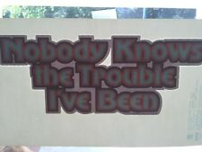 Vintage 1970'S NOBODY KNOWS THE TROUBLE I'VE BEEN Iron On Transfer Funny