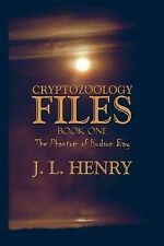 Cryptozoology Files: Book One: The Phantom of Hudson Bay, Henry, J. L., Good, Pa