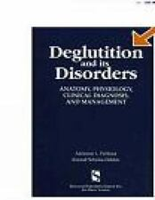 Deglutition And Its Disorders: Anatomy, Physiology, Clinical Diagnosis And Manag
