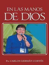 En Las Manos de Dios by Carlos GermáN Pr. CortéS (2014, Hardcover)