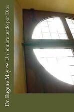 Un Hombre Usado Por Dios by Eugene May (2014, Paperback)