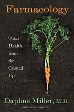 Farmacology : What Innovative Family Farming Can Teach Us about Health and...