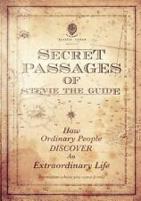 Secret Passages of Stevie the Guide : How Ordinary People Discover an...