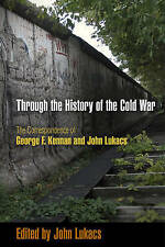 Through the History of the Cold War: The Correspondence of George F. Kennan and