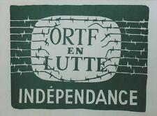 """""""ORTF EN LUTTE - INDEPENDANCE / MAI 68"""" Affichette entoilée TCHOU Editeur"""