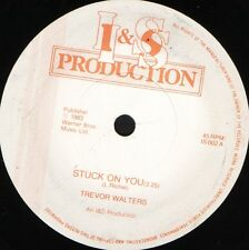"TREVOR WALTERS stuck on you IS 002 near mint disc uk i & s 1983 7"" WS EX/"