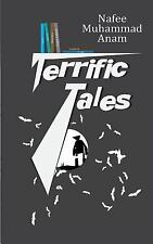 Terrific Tales by Nafee Muhammad Anam : Short Horror Stories by Nafee Anam...
