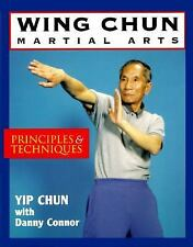 Wing-Chun Martial Arts: Principles & Techniques by Yip Chun, Danny Connor