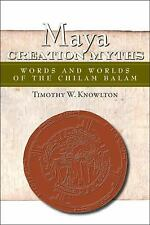 Maya Creation Myths: Words and Worlds of the Chilam Balam (Mesoamerica-ExLibrary