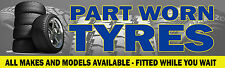 6FT X 2FT PART WORN TYRES BANNER *Workshop Pirelli Goodyear Michelin Toyo*