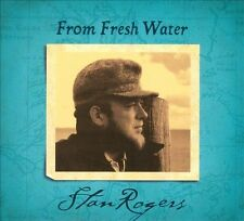 From Fresh Water [Remastered] [Digipak] by Stan Rogers (CD, 2012, Borealis...