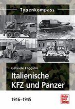 TYPENKOMPASS - GABRIELE FAGGIONI - ITALIENISCHE KFZ UND PANZER - 1916 - 1945