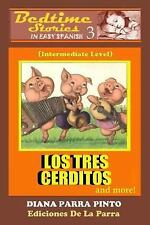 Bedtime Stories in Easy Spanish 3: LOS TRES CERDITOS and More! by Diana Parra...