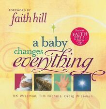 A Baby Changes Everything by Thomas Nelson Publishing Staff, K. K. Wiseman, Tim