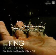 The King Of All Of Me CD 2006 Maranatha! Music  | Vineyard Records UK
