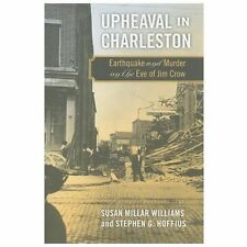 Upheaval in Charleston: Earthquake and Murder on the Eve of Jim Crow by Hoffius