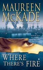 Where There's Fire by Maureen McKade (2008, Paperback)
