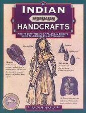 Indian Handcrafts: How To Craft Dozens Of Practical Objects Using Traditional In