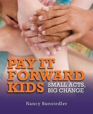 Pay It Forward Kids: Small Acts, Big Change, Runstedler, Nancy, New Books