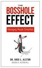 The Bosshole Effect by Alston, Greg L. -Paperback