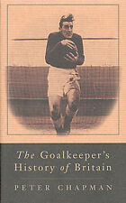 The Goalkeeper's History of Britain - Hardback Football book by Peter Chapman