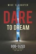 Dare to Dream: Creating a God-Sized Mission Statement for Your Life (Dare to Dre