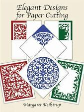 Dover Origami Papercraft Ser.: Elegant Designs for Paper Cutting by Margaret...