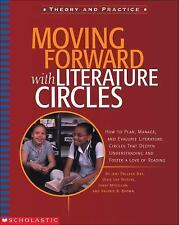 Moving Forward With Literature Circles: How to Plan, Manage, and Evaluate Litera