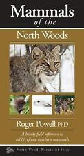 Naturalist: Mammals of the North Woods by Roger Powell (2016, Paperback)