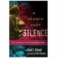 A Search Past Silence: The Literacy of Young Black Men Language and Literacy P