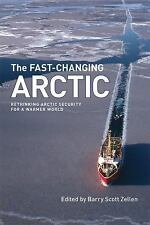 The Fast-Changing Arctic: Rethinking Arctic Security for a Warmer World (Norther
