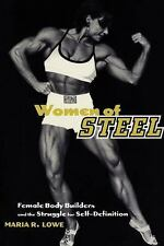 Women of Steel: Female Bodybuilders and the Struggle for Self-Definition Cambri
