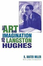 The Art and Imagination of Langston Hughes by R. Baxter Miller (2006, Paperback)
