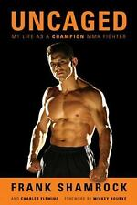 Uncaged : My Life As a Champion MMA Fighter by Frank Shamrock and Charles...