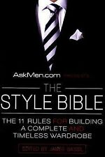Askmen. com Ser.: The Style Bible : The 11 Rules for Building a Complete and...
