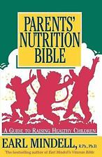Parents' Nutrition Bible: A Guide to Raising Healthy Children by Mindell, Earl