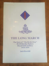 Long March: Story of  The Devil's Own  B/210 Burnley Battery Royal Field...