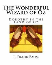 The Wonderful Wizard of Oz by L. Frank Baum (2013, Paperback)