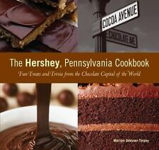 Hershey, Pennsylvania Cookbook: Fun Treats And Trivia From The Chocolate Capital