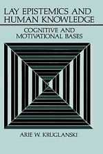 Lay Epistemics and Human Knowledge: Cognitive and Motivational Bases (Perspectiv