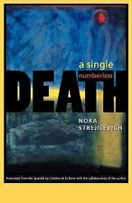 A Single, Numberless Death by Nora Strejilevich and Cristina De la Torre...