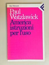 America istruzioni per l'uso di Paul Watzlawick Idee Ed.Feltrinelli 1989 4a ed