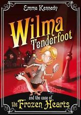 Wilma Tenderfoot and the Case of the Frozen Hearts, By Emma Kennedy,in Used but