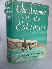 Our Summer with the Eskimos by C & H Helmericks HB DJ Illustrated 1952