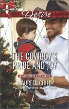 The Cowboy's Pride and Joy Harlequin DesireBillionaires and Babies - Child, Mau