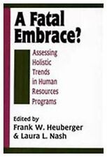 A Fatal Embrace?: Assessing Holistic Trends in Human Resources Programs