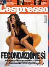L'Espresso.Sabrina Ferilli,Rosa Martinez & Maria de Corral,Gilles Jacob,hhh