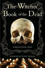 The Witches' Book of the Dead by Christian Day (2011, Paperback)